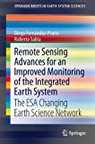 Remote Sensing Advances for an Improved Monitoring of the Integrated Earth System : The ESA Changing Earth Science Network, Fernández-Prieto, Diego and Sabia, Roberto, 3642325203