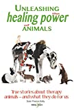 img - for Unleashing the Healing Power of Animals: True stories about therapy animals - and what they do for us book / textbook / text book