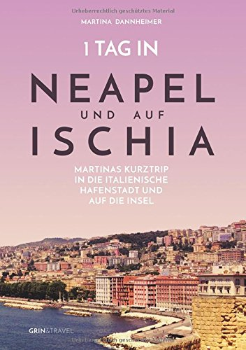 1 Tag in Neapel und auf Ischia (German Edition) (Shops In Neapel)