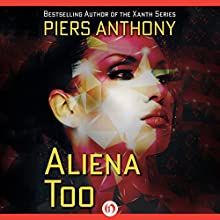 Aliena Too Audiobook by Piers Anthony Narrated by Felicity Munroe