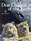 Dear Children of the Earth: A Letter from Home by Schimmel, Schim (1998) Hardcover