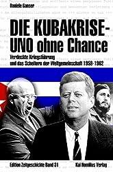 Die Kubakrise - UNO ohne Chance: Verdeckte Kriegsführung und das Scheitern der Weltgemeinschaft 1959-1962