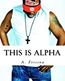 This Is Alpha, A. Frisina, 1482666839