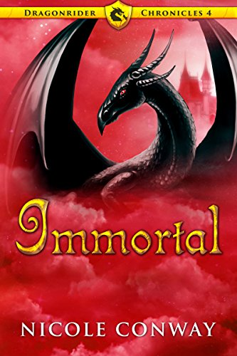 Immortal (The Dragonrider Chronicles Book 4)