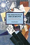 img - for The Dimensions of Hegemony: Language, Culture and Politics in Revolutionary Russia (Historical Materialism) book / textbook / text book