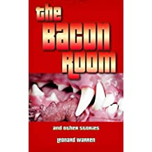 The Bacon Room and Other Stories