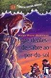capa de A Casa da Árvore Mágica 7. Tigre-Dentes-de-Sabre ao Pôr do Sol