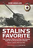Stalin's Favorite: The Combat History of the 2nd Guards Tank Army from Kursk to Berlin: Volume 1: January 1943-June 1944