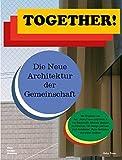 Together!: Die Neue Architektur der Gemeinschaft