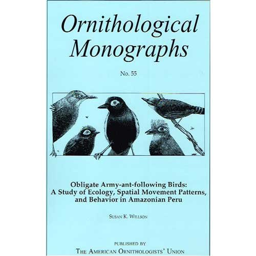 Obligate Army-ant-following Birds: A Study of Ecology, Spatial Movement Patterns, and Behavior in Amazonian Peru (OM55) PDF