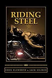 Riding Steel: An erotic story of untamed desire and misunderstanding