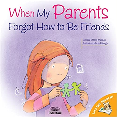 When My Parents Forgot How To Be Friends | Books for children of divorce | Beanstalk Mums