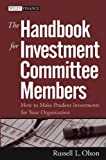 The Handbook for Investment Committee Members, Russell L. Olson, 0471719781