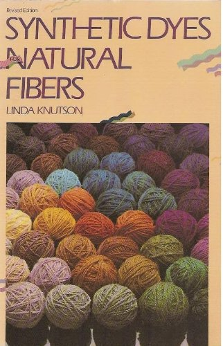 Synthetic Dyes for Natural Fibers, Knutson, Linda