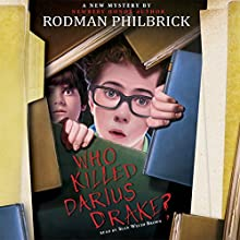 Who Killed Darius Drake? Audiobook by Rodman Philbrick Narrated by Sean Welsh Brown