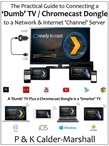 The Practical Guide to Connecting a 'Dumb' TV / Chromecast