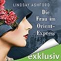 Die Frau im Orient-Express Hörbuch von Lindsay Jayne Ashford Gesprochen von: Chris Nonnast