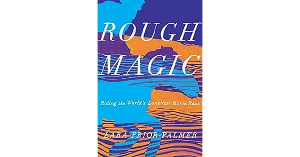 Amazon.com: Rough Magic: Riding the Worlds Loneliest Horse ...