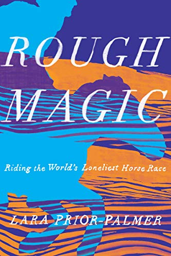 Pdf Outdoors Rough Magic: Riding the World's Loneliest Horse Race