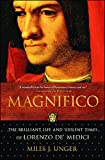 Magnifico: The Brilliant Life and Violent Times