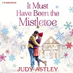 It Must Have Been the Mistletoe | Judy Astley