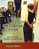 Art Critiques : A Guide, Elkins, James, 098602161X