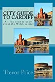 City Guide to Cardiff: Everything you need to know about the Welsh capital