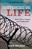 Sentenced to Life: Mental Illness, Tragedy, and Transformation