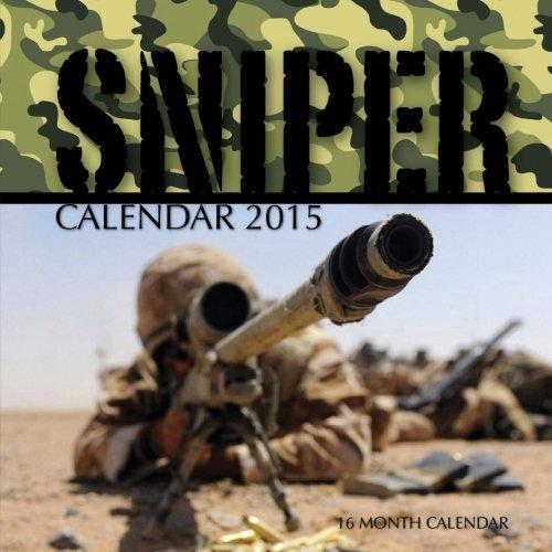 Sniper Calendar 2015: 16 Month Calendar