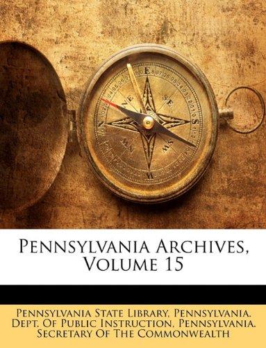 Download Pennsylvania Archives, Volume 15 ebook