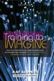Training to Imagine, Kat Koppett, 1579225926