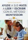 img - for Ayude a sus hijos a leer y escribir con el m todo Montessori book / textbook / text book