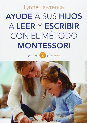 Ayude A Sus Hijos A Leer Y Escribir Con El Método Montessori
