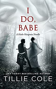 I Do, Babe: A Novella (Hades Hangmen Book 5.5) by [Cole, Tillie]