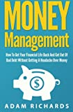 img - for Money Management: How To Get Your Financial Life Back And Get Out Of Bad Debt Without Getting A Headache Over Money book / textbook / text book