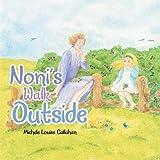 Nonis Walk Outside