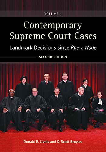 Contemporary Supreme Court Cases [2 volumes]: Landmark Decisions since Roe v. Wade, 2nd Edition