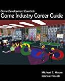 Game Development Essentials: Game Industry Career Guide