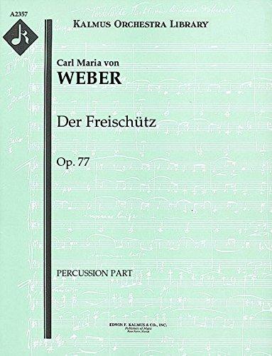 Der Freischütz, Op.77: Percussion part - Percussion 77