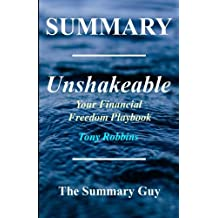 Summary - Unshakeable: By Tony Robbins - Your Financial Freedom Playbook (Unshakeable: Your Financial Freedom Playbook - Book, Paperback, Hardcover, Audible, Audio book, Summary 1)