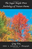 The Sugar Maple Press Anthology of Nature Poems, Various, 0615990576