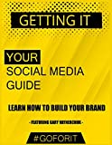 img - for Getting It: Your Social Media Guide: Learn how to build your personal brand book / textbook / text book