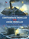 img - for Confederate Ironclad vs Union Ironclad: Hampton Roads 1862 (Duel) book / textbook / text book