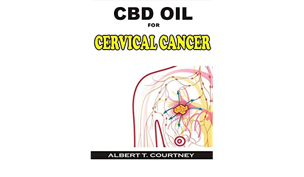 CBD OIL FOR CERVICAL CANCER: The Ultimate Guide On How CBD