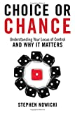 img - for Choice or Chance: Understanding Your Locus of Control and Why It Matters book / textbook / text book