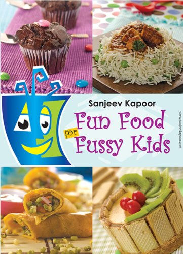 Fun foods for fussy kids kindle edition by sanjeev kapoor fun foods for fussy kids by kapoor sanjeev forumfinder Gallery