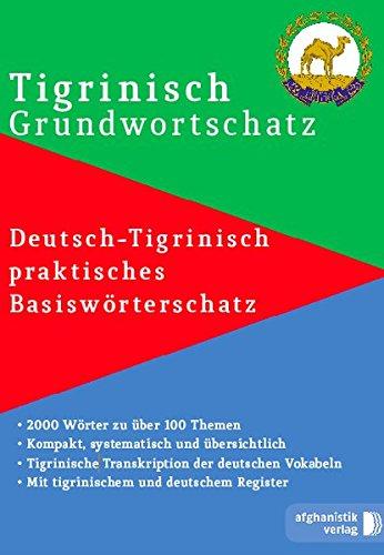 Tigrinya Grundwortschatz: Praktischer deutsch-tigrinischer Basiswortschatz