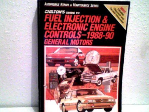 Chilton's Guide to Fuel Injection and Electronic Engine Controls, 1988-90: General Motors