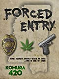 Forced Entry: A 420 Action Series