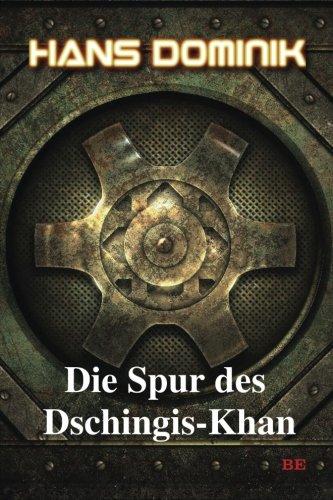 Die Spur des Dschingis-Khan (Hans Dominiks Utopien)